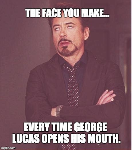 George Lucas Memes - face you make robert downey jr meme imgflip