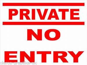 Private No Entry Sign for Office Factory Shop or Home