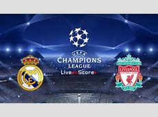 Real Madrid vs Liverpool Preview and Prediction Live