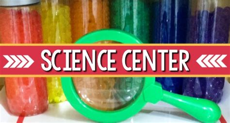 science center set up and ideas for preschool 954 | How to Set Up a Science Center in Preschool