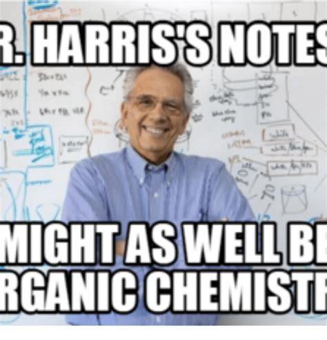 Organic Meme - 25 best memes about reddit organic chemistry reddit organic chemistry memes