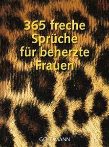 Lieblingsmensch Sprüche Bilder : 365 freche spr che f r beherzte frauen taschenbuch ~ Eleganceandgraceweddings.com Haus und Dekorationen