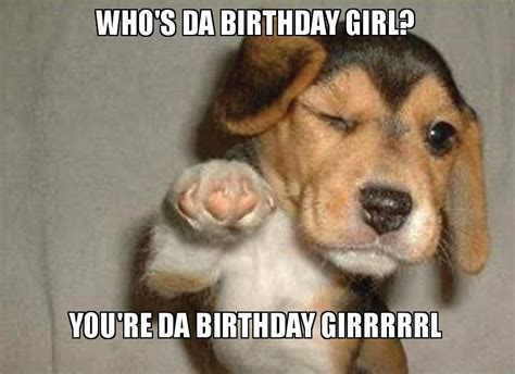 Girl Birthday Meme - who s da birthday girl you re da birthday girrrrrl make a meme