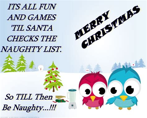 This holiday season, no matter what your religion is. Funny and Naughty Christmas messages - Messages For Christmas