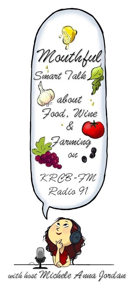 Mouthful Smart Talk About Food, Wine And Farming  Sunday February 5th @ 7pm Krcb