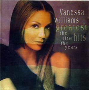 Vanessa Williams - Greatest Hits The First Ten Years ...