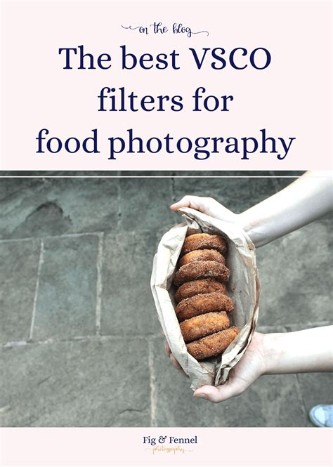 vsco filters  food photography fig fennel