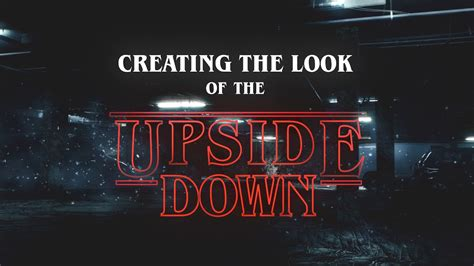 creating the quot upside down quot look stranger things youtube