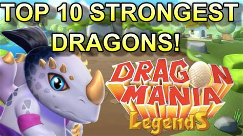TOP 10 STRONGEST DRAGONS IN DRAGON MANIA LEGENDS YouTube
