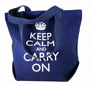 Keep Calm and Carry On Tote Bag Canvas or Reusable Tote