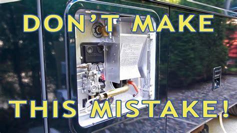 rv water heater fail dont   newbie mistake