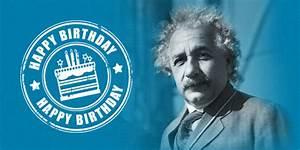 Einstein Medical - Happy Birthday, Albert Einstein