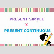 Present Simple Vs Present Continuous Presentation
