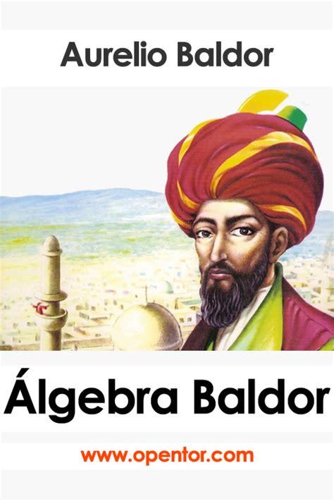 Lumbreras, racso, cuzcano, megabyte, rodo, san marcos, uni. Archivo:Opentor.com-algebra-de-baldor.jpg - Wikipedia, la ...
