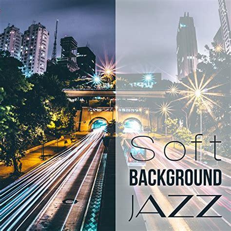 best jazz songs best dinner jazz jazz for a rainy day