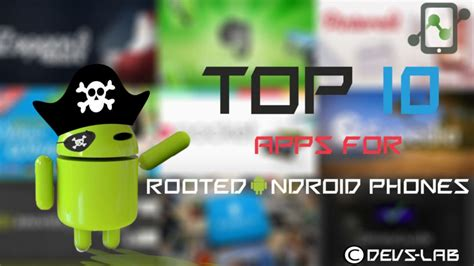 best apps for rooted android top 10 best apps for rooted android devices 2017 edition