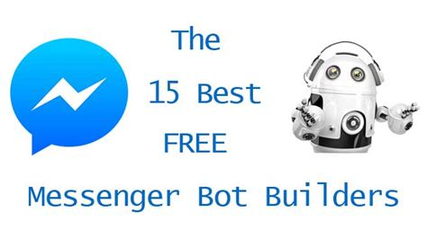 Builder Free by 15 Best Free Messenger Bot Builders Web Chatbot Tutorial