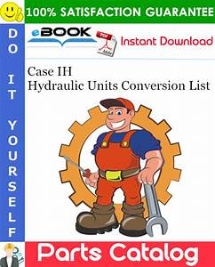 Case Ih Hydraulic Units Conversion List Parts Catalog