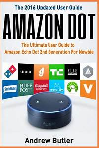 Amazon Echo  Dot The Ultimate User Guide To Amazon Echo
