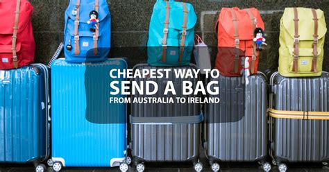 Cheapest Way To Send A Bag From Australia To Ireland 2018
