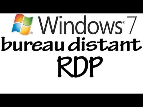 configurer bureau à distance windows 7 tutoriel windows 7 bureau à distance rdp