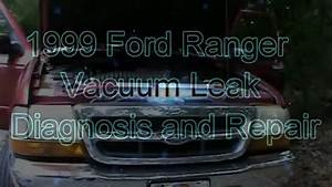 1999 Ford Ranger Vacuum Leak Diagnosis And Repair