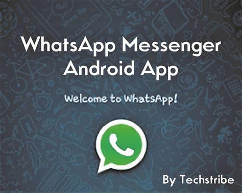 whatsapp messenger android app techstribe
