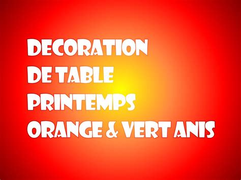 deco table et vert id 233 e de d 233 coration de table orange et vert anis th 232 me printemps p 226 ques