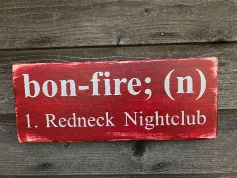 Primitive Home Decor Outdoor Sign Bonfire Redneck