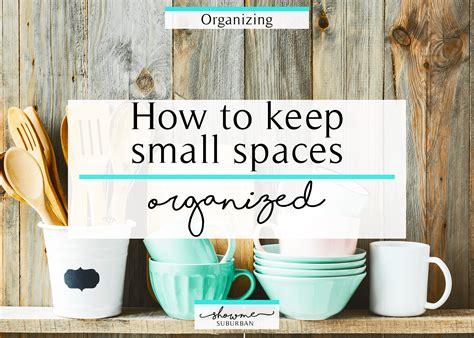 how to keep kitchen organized how to keep small spaces organized showme suburban 7269