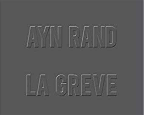 la greve ayn rand la gr 232 ve d ayn rand 232 se d une traduction contrepoints