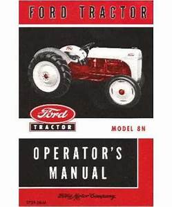 1950 51 Ford 8n Tractor Wiring Diagrams : 1948 1949 1950 1951 1952 ford 8n tractor owners manual ~ A.2002-acura-tl-radio.info Haus und Dekorationen