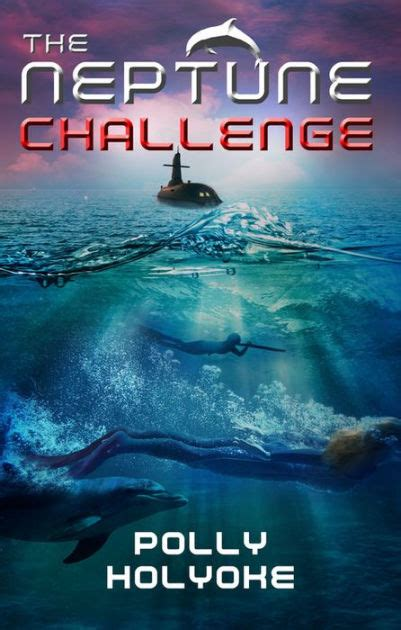 barnes and noble holyoke the neptune challenge by polly holyoke paperback barnes
