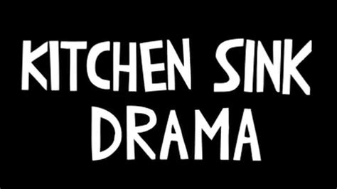 kitchen sink dramas kitchen sink drama wow 2686