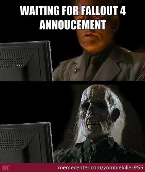 Fallout 4 Memes - fallout 4 y u no come out by zombiekiller955 meme center