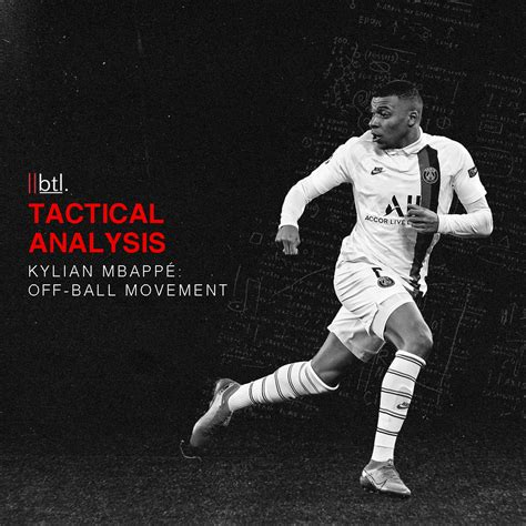 Tactical Analysis: Kylian Mbappé's Off-The-Ball Movement ...