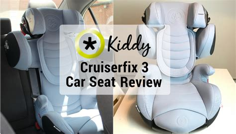 kiddy cruiserfix 3 kiddy cruiserfix 3 car seat review a moment with franca