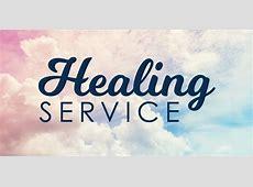 Healing Service Sunday, May 21, at 5 pm Church of the