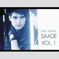 Eric Saade  Saade Vol 1 (full Album) Youtube