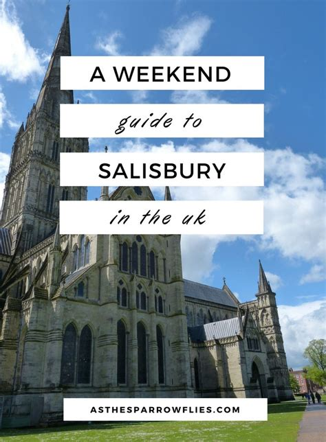 A Historical Weekend In Salisbury  What To See, Do And