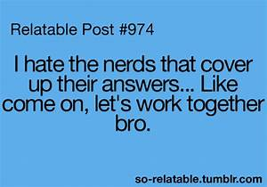 true true story school nerd homework i can relate so true ...