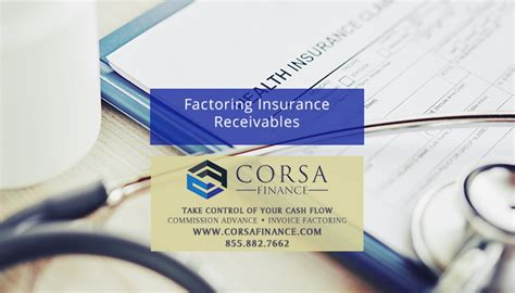 § the ability to offer better credit terms to your customers. Factoring Insurance Receivables - Corsa Finance - 855-882-6772