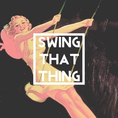 swing playlist 8tracks radio swing that thing 12 songs free and