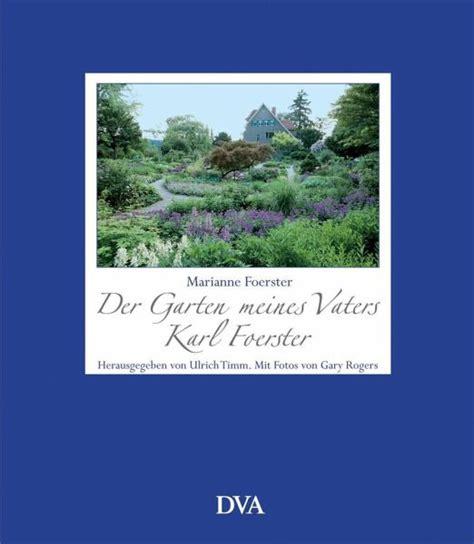 Der Garten Meines Lebens by Der Garten Meines Vaters Karl Foerster Marianne
