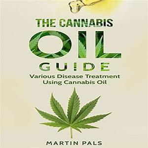 Cannabis Oil Guide  Disease Treatments Using Cannabis Oil