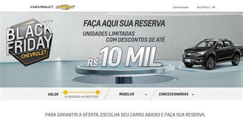 Chevrolet Black Friday by Black Friday Chevrolet D 225 Descontos De At 233 R 10 Mil