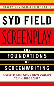 15 Best Screenwriting Books To Help You Break Into Hollywood