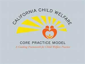 Child Welfare Core Practice Model - County Welfare ...