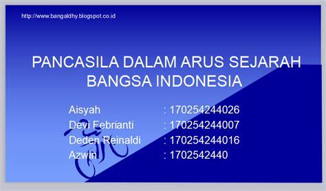 Savesave apa itu ideologi pancasila.docx for later. Pancasila Dalam Arus Sejarah Bangsa Indonesia - Bang Aldhy ...
