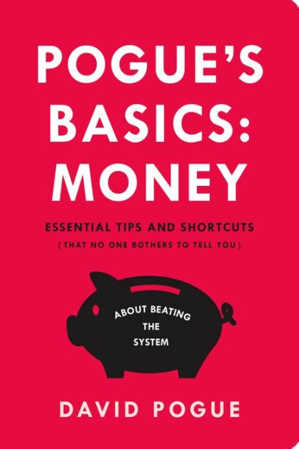 Pogue's Basics Money Essential Tips And Shortcuts (that